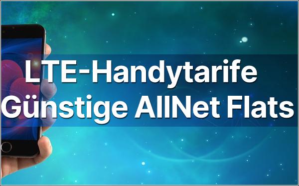 LTE-Handytarife: Günstige LTE-Tarife und die besten AllNet Flatrates