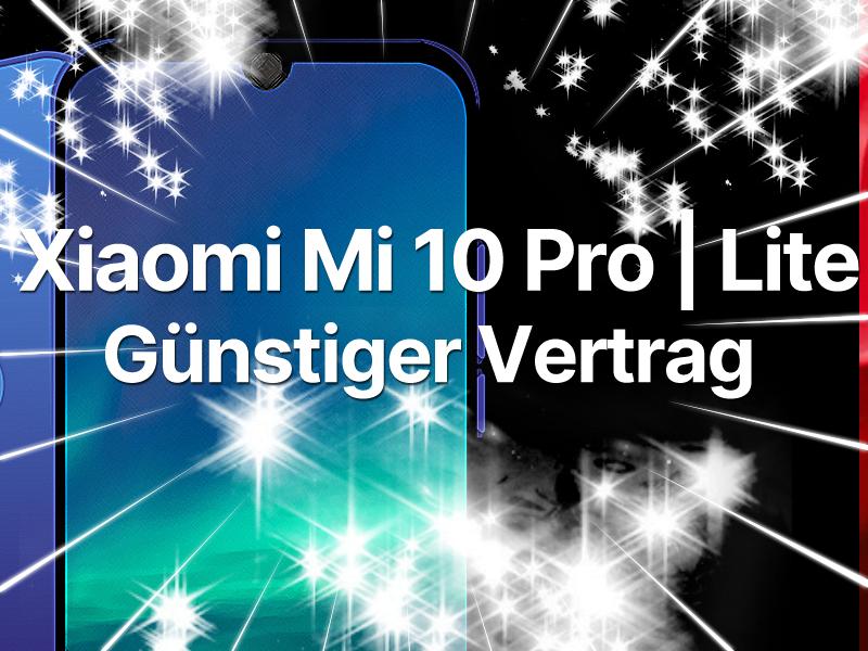 Xiaomi Mi 10 Pro mit Handyvertrag